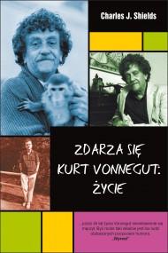 okładka Zdarza się. Kurt Vonnegut: Życie, Ebook   Charles J. Shields