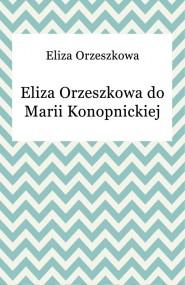 okładka Eliza Orzeszkowa do Marii Konopnickiej, Ebook | Eliza Orzeszkowa