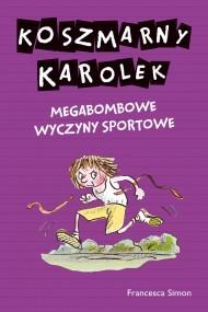 okładka Koszmarny Karolek.  Megabombowe wyczyny sportowe, Ebook | Francesca Simon