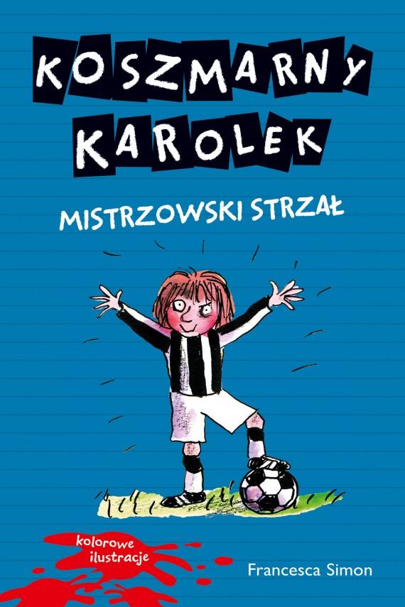 okładka Koszmarny Karolek. Mistrzowski strzałebook | EPUB, MOBI | Francesca Simon
