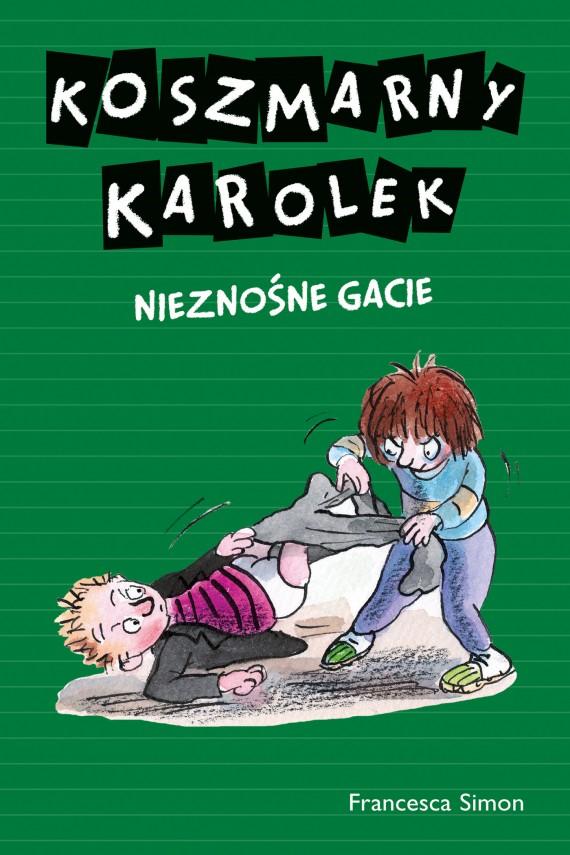 okładka Koszmarny Karolek. Nieznośne gacie. Ebook | EPUB, MOBI | Francesca Simon