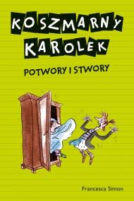 okładka Koszmarny Karolek.  Potwory i stwory, Ebook | Francesca Simon