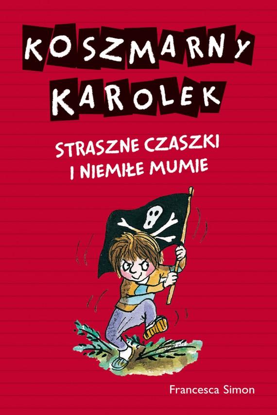 okładka Koszmarny Karolek. Strasne czski i niemiłe mumieebook | EPUB, MOBI | Francesca Simon