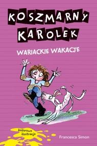 okładka Koszmarny Karolek. Wariackie wakacje, Ebook | Francesca Simon