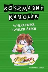 okładka Koszmarny Karolek. Wielka forsa i wielkie żarcie, Ebook | Francesca Simon