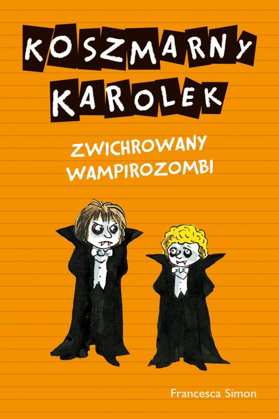 okładka Koszmarny Karolek. Zwichrowany wampirozombiebook | EPUB, MOBI | Francesca Simon
