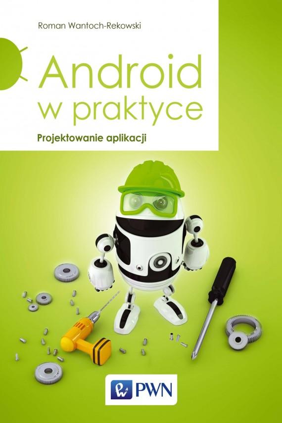 okładka Android w praktyce. Projektowanie aplikacji. Ebook   EPUB, MOBI   Roman  Wantoch-Rekowski