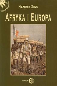 okładka Afryka i Europa. Od piramid egipskich do Polaków w Afryce Wschodniej, Ebook | Henryk  Zins