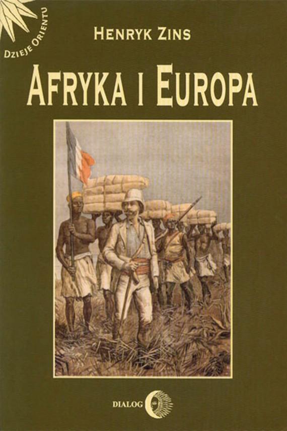 okładka Afryka i Europa. Od piramid egipskich do Polaków w Afryce Wschodniejebook   EPUB, MOBI   Henryk  Zins