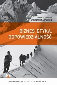 okładka Biznes, etyka, odpowiedzialność. Ebook | EPUB,MOBI | Wojciech Gasparski