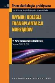 okładka Transplantologia praktyczna. Wyniki odległe transplantacji narządów. Tom 6. Ebook | EPUB,MOBI | Krzysztof  Mucha, Leszek  Pączek, Bartosz  Foroncewicz