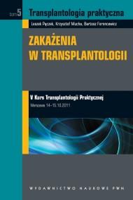 okładka Transplantologia praktyczna. Zakażenia w transplantologii. Tom 5. Ebook | EPUB,MOBI | Krzysztof  Mucha, Leszek  Pączek, Bartosz  Foroncewicz