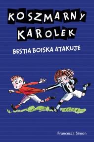 okładka Koszmarny Karolek. Bestia boiska atakuje, Ebook | Francesca Simon