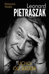 okładka Ucho od śledzia. Ebook | papier | Leonard Pietraszak, Katarzyna Madey