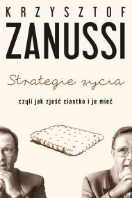 okładka Strategie życia czyli jak zjeść ciastko i je mieć. Ebook | EPUB,MOBI | Krzysztof Zanussi
