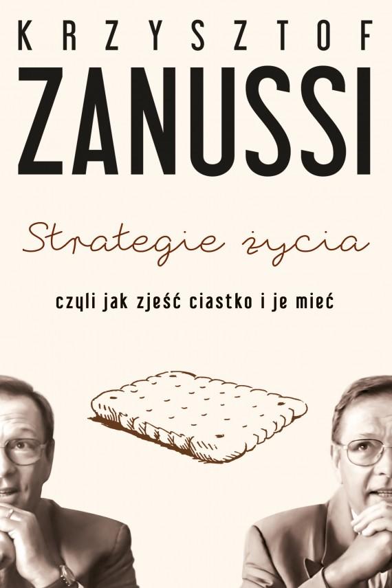 okładka Strategie życia czyli jak zjeść ciastko i je mieć. Ebook | EPUB, MOBI | Krzysztof Zanussi