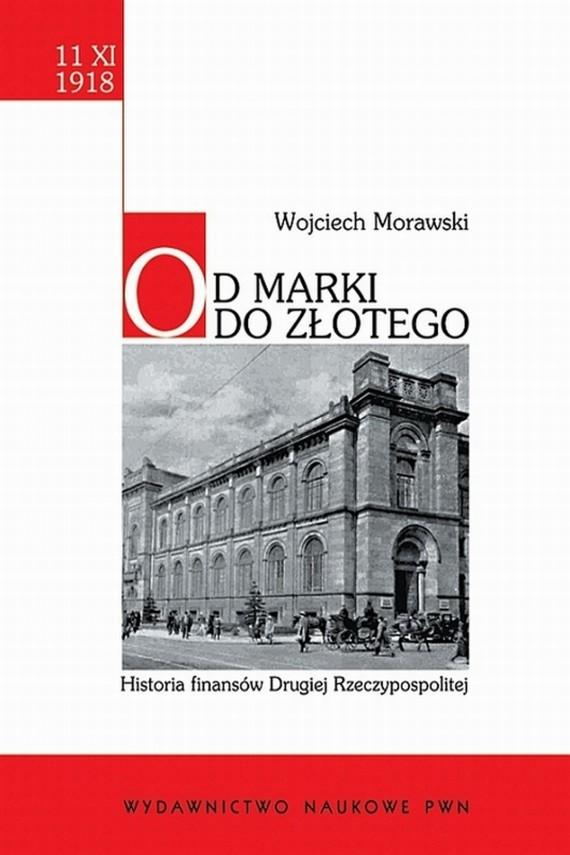 okładka Od marki do złotego. Ebook | EPUB, MOBI | Wojciech  Morawski
