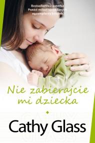 okładka Nie zabierajcie mi dziecka. Ebook | EPUB,MOBI | Cathy  Glass