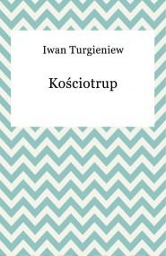 okładka Kościotrup. Ebook | EPUB,MOBI | Iwan Turgieniew