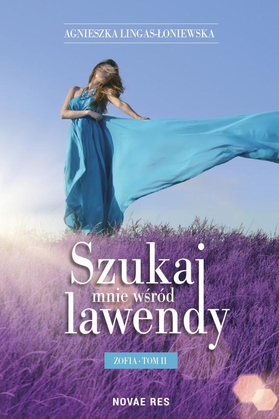 okładka Szukaj mnie wśród lawendy. Zofia Tom II. Ebook | EPUB, MOBI | Agnieszka Lingas-Łoniewska