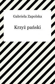 okładka Krzyż pański. Ebook | Gabriela Zapolska