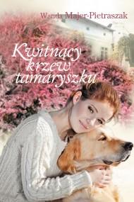 okładka Kwitnący krzew tamaryszku. Ebook   EPUB,MOBI   Wanda  Majer-Pietraszak
