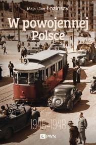 okładka W powojennej Polsce. Ebook | EPUB,MOBI | Maja  Łozińska, Jan  Łoziński