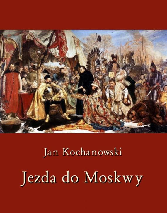 okładka Jezda do Moskwyebook | EPUB, MOBI | Jan Kochanowski