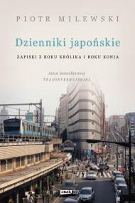 okładka Dzienniki japońskie. Zapiski z roku Królika i roku Konia. Ebook | papier | Piotr Milewski