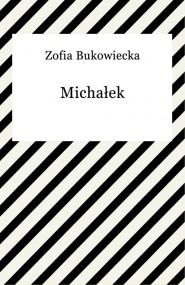 okładka Michałek. Ebook | papier | Zofia Bukowiecka