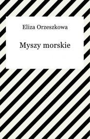 okładka Myszy morskie, Ebook | Eliza Orzeszkowa