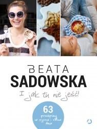 okładka I jak tu nie jeść!. Ebook | EPUB,MOBI | Beata Sadowska