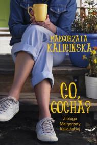 okładka Co, Gocha?. Ebook | EPUB,MOBI | Małgorzata Kalicińska