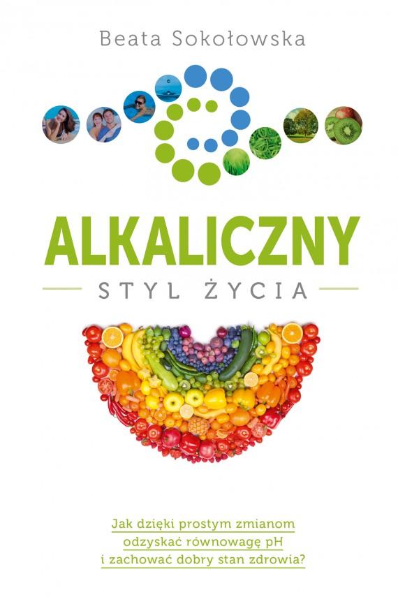 okładka Alkaliczny styl życia. Ebook | EPUB, MOBI | Beata Sokołowska