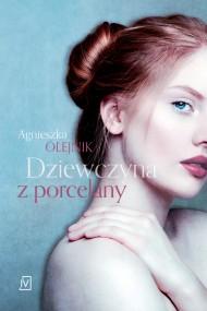 okładka Dziewczyna z porcelany, Ebook | Agnieszka Olejnik