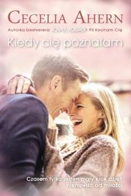 okładka Kiedy cię poznałam. Ebook | EPUB,MOBI | Cecelia Ahern