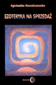 okładka Ezoteryka na sprzedaż. Ebook | EPUB,MOBI | Agnieszka Kowalczewska