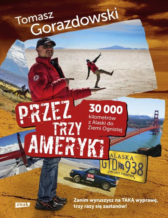okładka Przez trzy Ameryki. 30 tysięcy kilometrów z Alaski do Ziemi Ognistej. Ebook | EPUB, MOBI | Tomasz Gorazdowski
