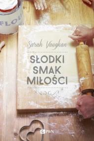 okładka Słodki smak miłości. Ebook | EPUB,MOBI | Sarah  Vaughan
