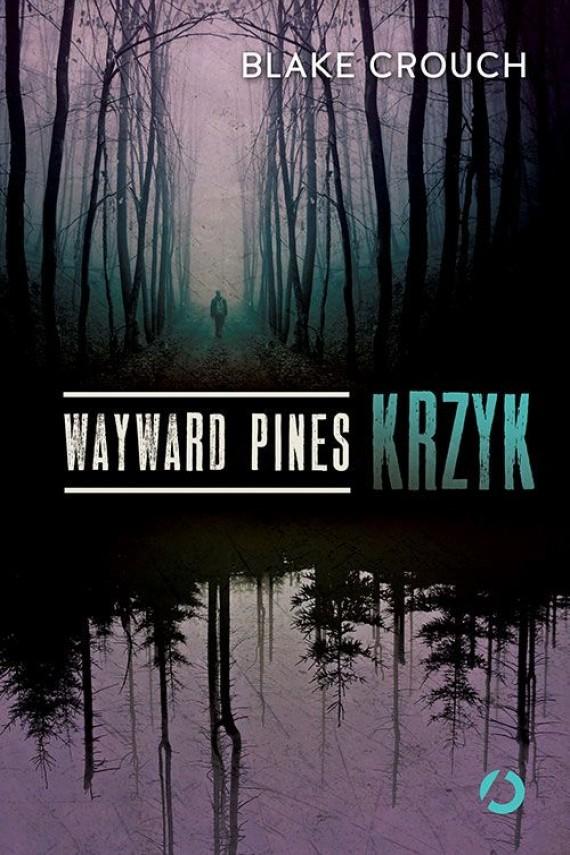 okładka Wayward Pines. Krzyk. Ebook | EPUB, MOBI | Blake Crouch