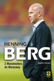 okładka Henning Berg. Z Manchesteru do Warszawy. Ebook | EPUB,MOBI | Joachim Førsund