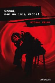 okładka Cześć, mam na imię Michał. Ebook | papier | Michał Krupa