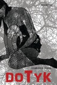 okładka Dotyk. Ebook | EPUB,MOBI | Gabriella  Głaza
