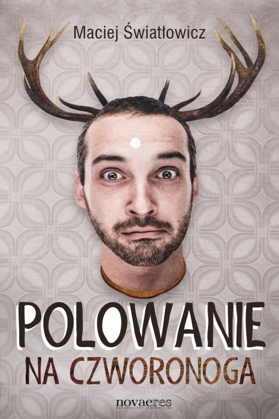 okładka Polowanie na Czworonoga. Ebook | EPUB, MOBI | Maciej  Światłowicz