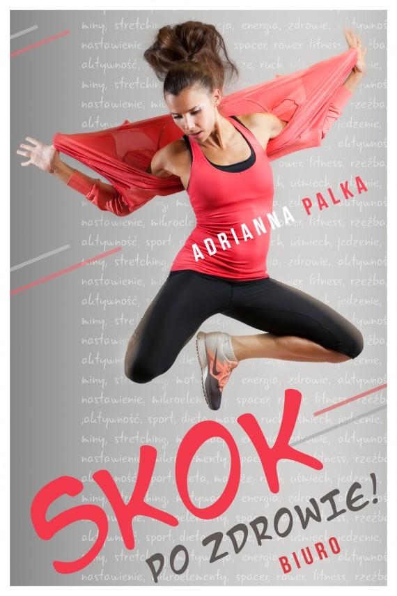 okładka Skok po zdrowie! Biuro. Ebook | EPUB, MOBI | Adrianna Palka