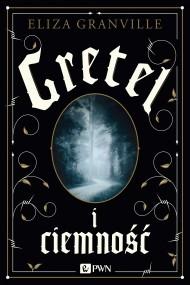 okładka Gretel i ciemność, Ebook | Eliza  Granville