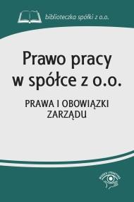 okładka Prawo pracy w spółce z o.o. Prawa i obowiązki zarządu. Ebook | EPUB,MOBI | Praca zbiorowa