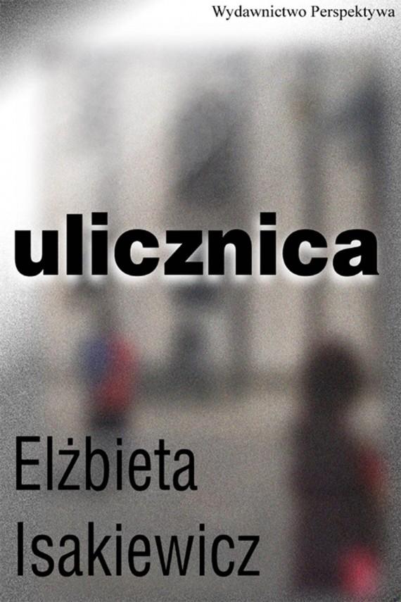 okładka Ulicznica. Ebook | EPUB, MOBI | Elżbieta  Isakiewicz