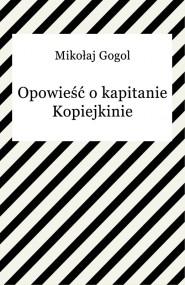 okładka Opowieść o kapitanie Kopiejkinie. Ebook | EPUB,MOBI | Mikołaj Gogol