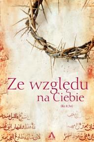okładka Ze względu na Ciebie. Ebook | EPUB,MOBI | pod red. dr Sebastian Bednarowicz
